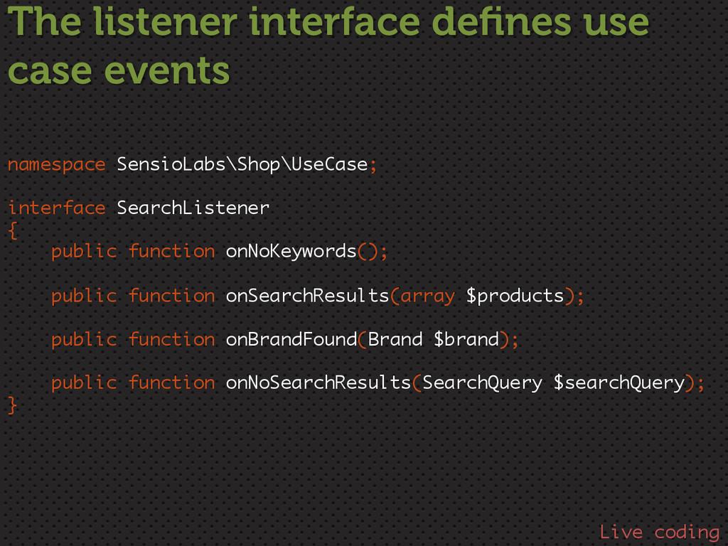 namespace SensioLabs\Shop\UseCase; interface Se...