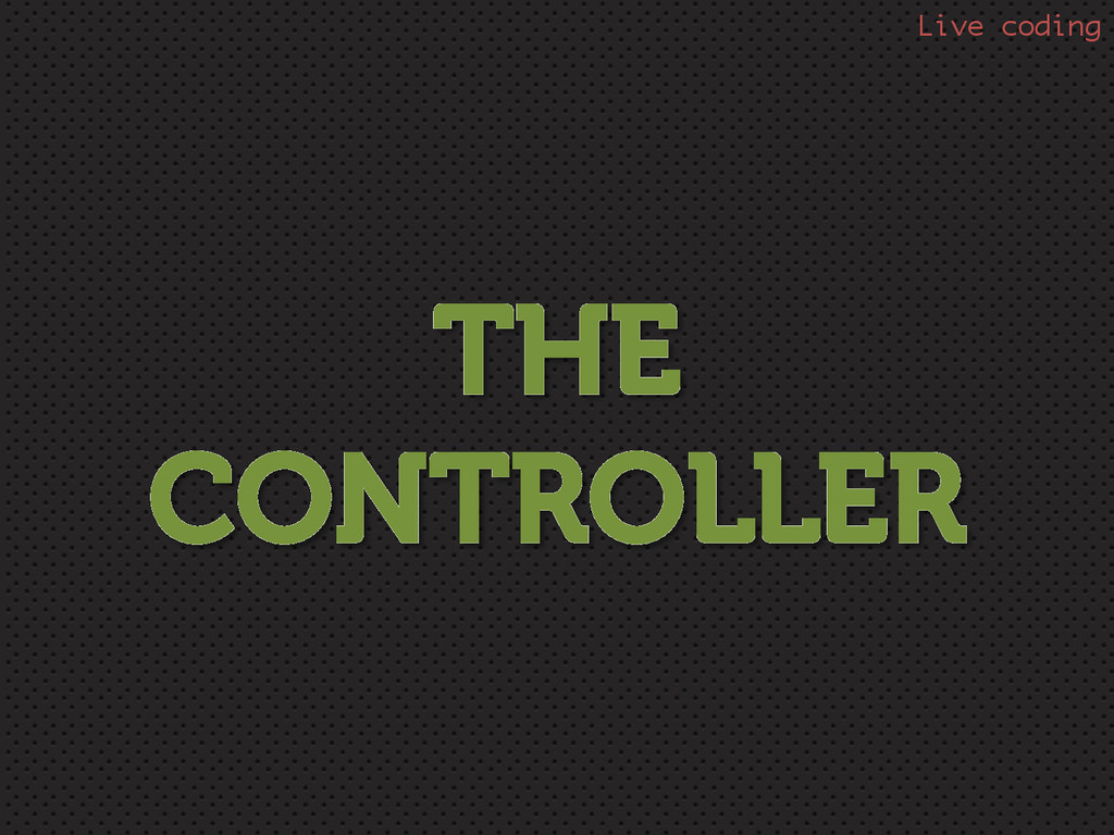 THE CONTROLLER Live coding