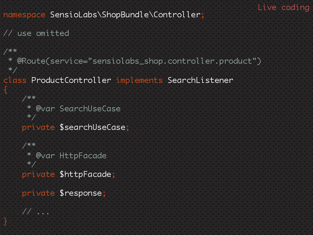 namespace SensioLabs\ShopBundle\Controller; // ...
