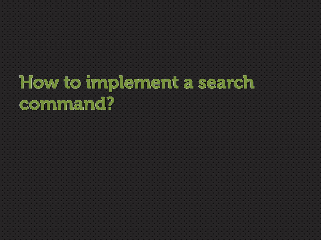 How to implement a search command?