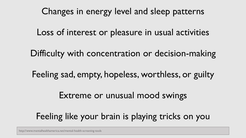 Changes in energy level and sleep patterns Loss...