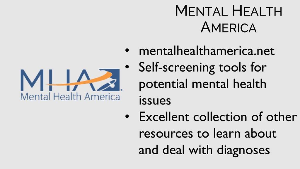 • mentalhealthamerica.net • Self-screening tool...