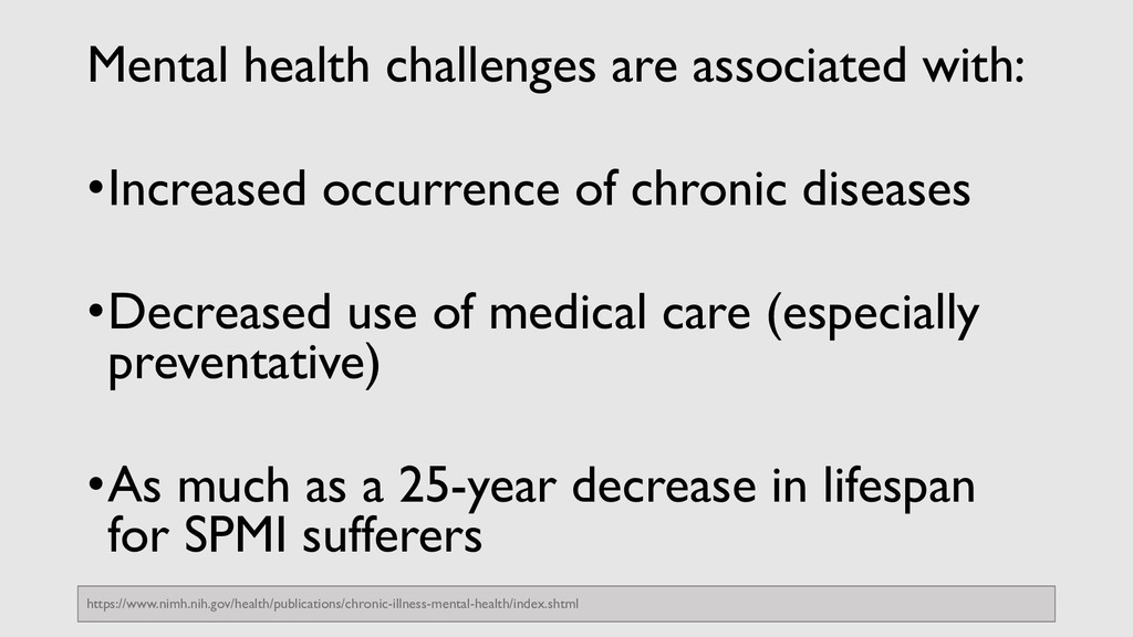 Mental health challenges are associated with: •...