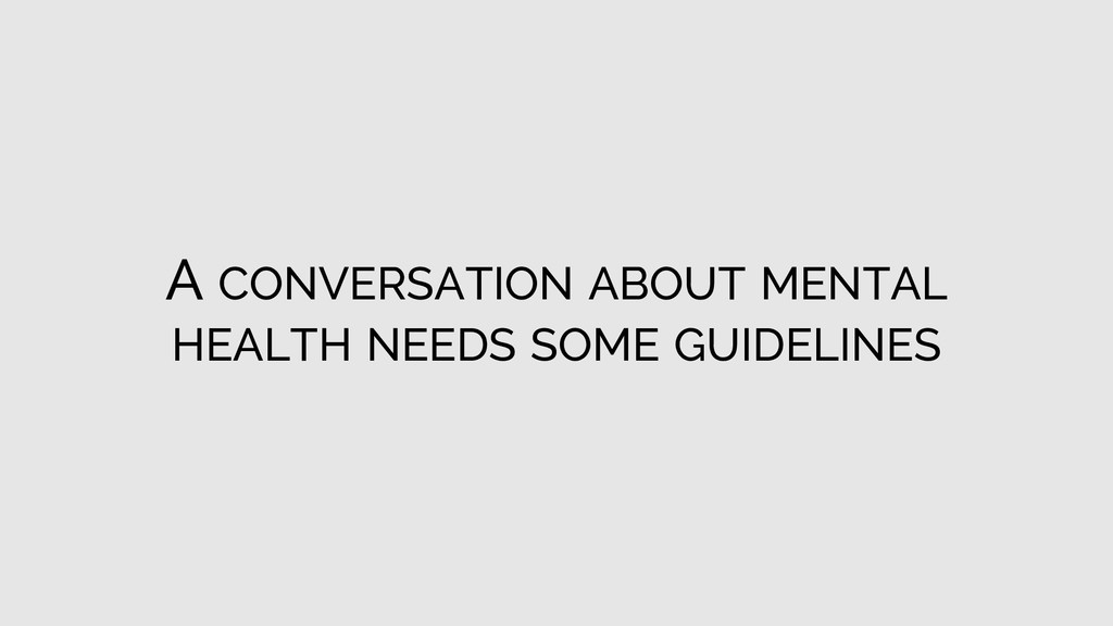 A CONVERSATION ABOUT MENTAL HEALTH NEEDS SOME G...