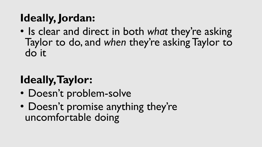 Ideally, Jordan: • Is clear and direct in both ...