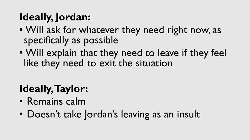 Ideally, Jordan: • Will ask for whatever they n...