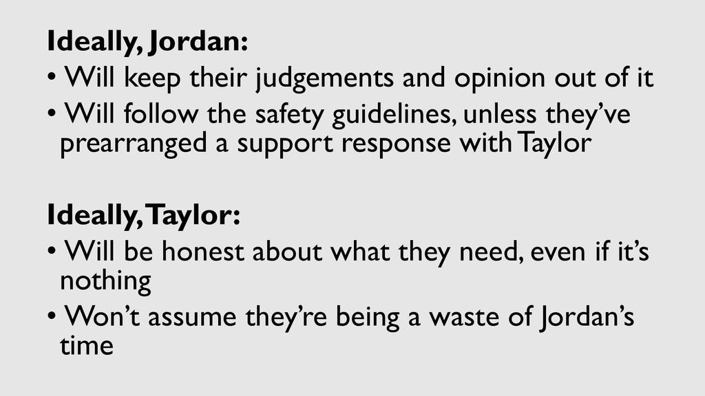Ideally, Jordan: • Will keep their judgements a...