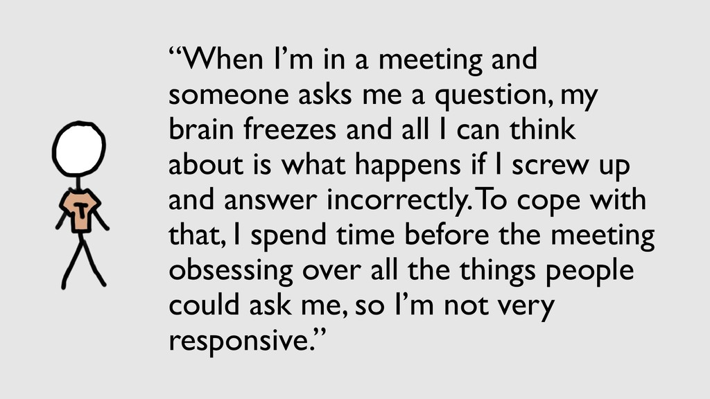 """""""When I'm in a meeting and someone asks me a qu..."""