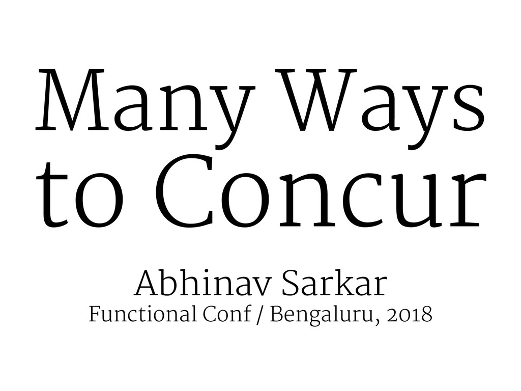 Many Ways to Concur Abhinav Sarkar Functional C...