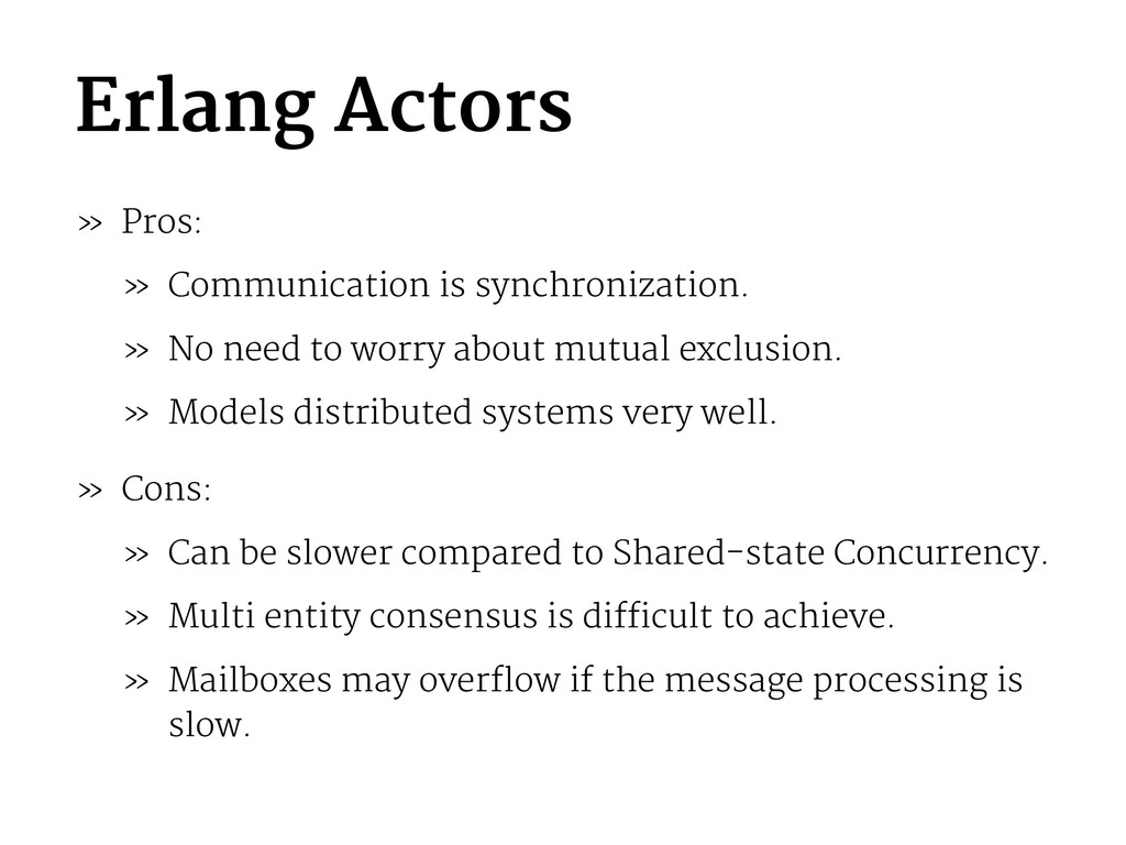 Erlang Actors » Pros: » Communication is synchr...
