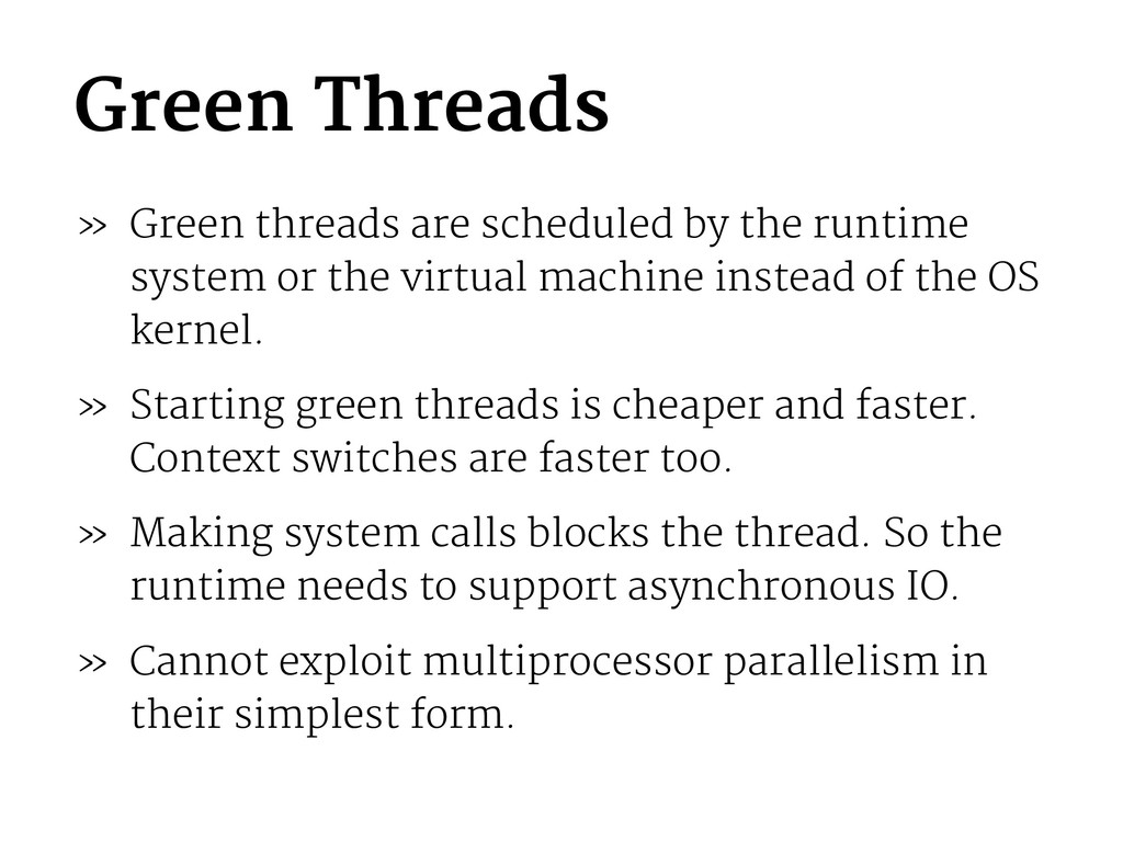 Green Threads » Green threads are scheduled by ...