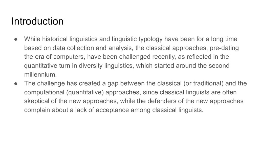 Introduction ● While historical linguistics and...