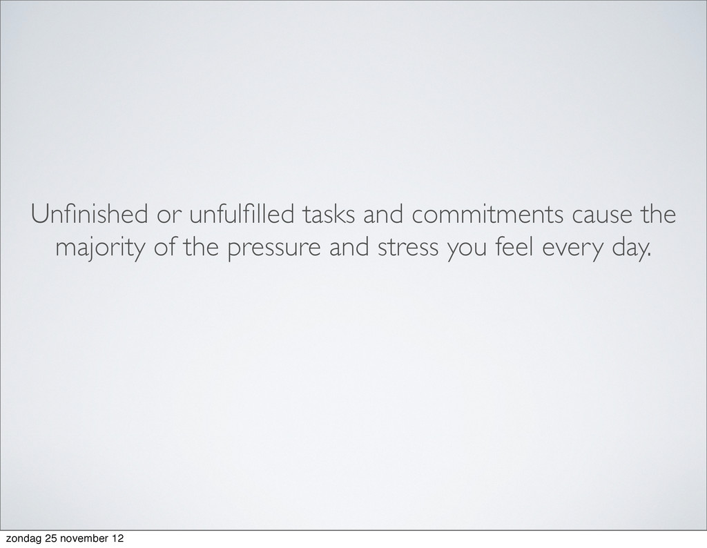 Unfinished or unfulfilled tasks and commitments c...