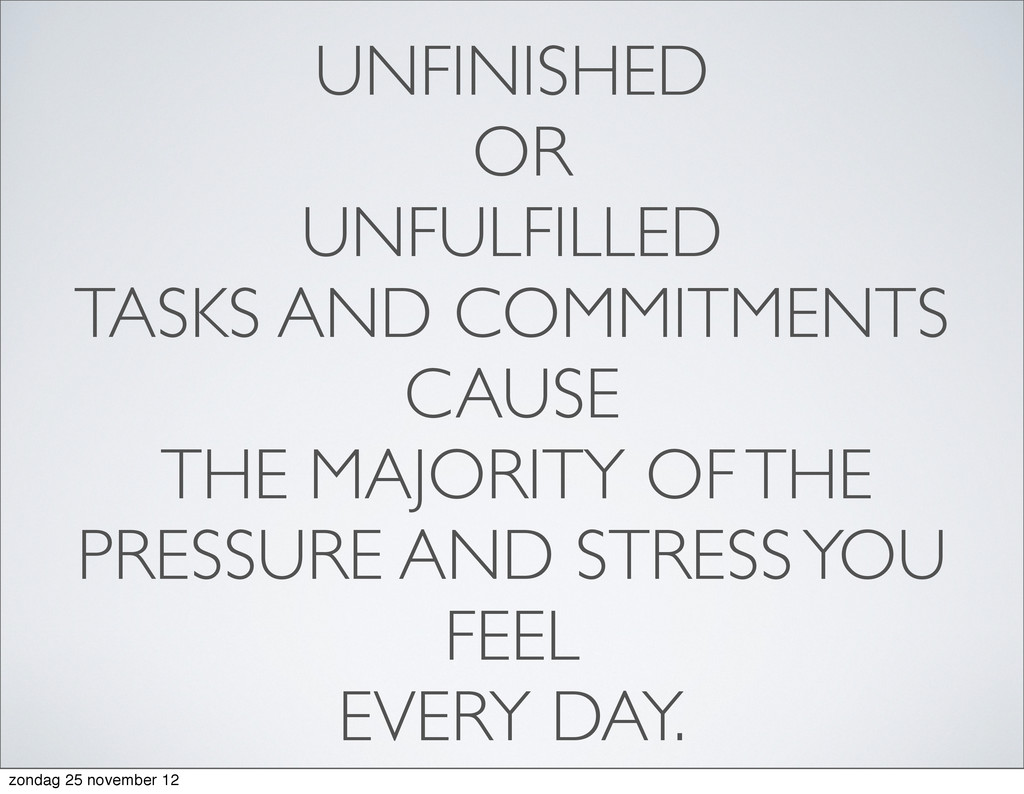 UNFINISHED OR UNFULFILLED TASKS AND COMMITMENTS...