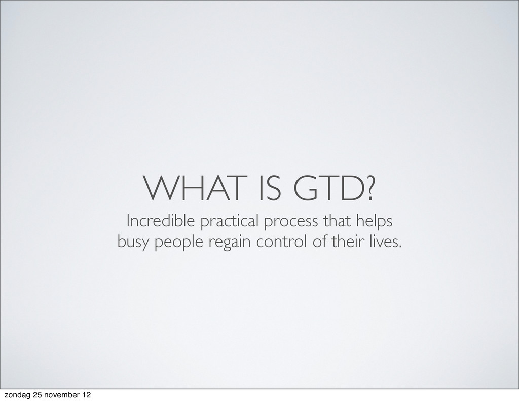 WHAT IS GTD? Incredible practical process that ...