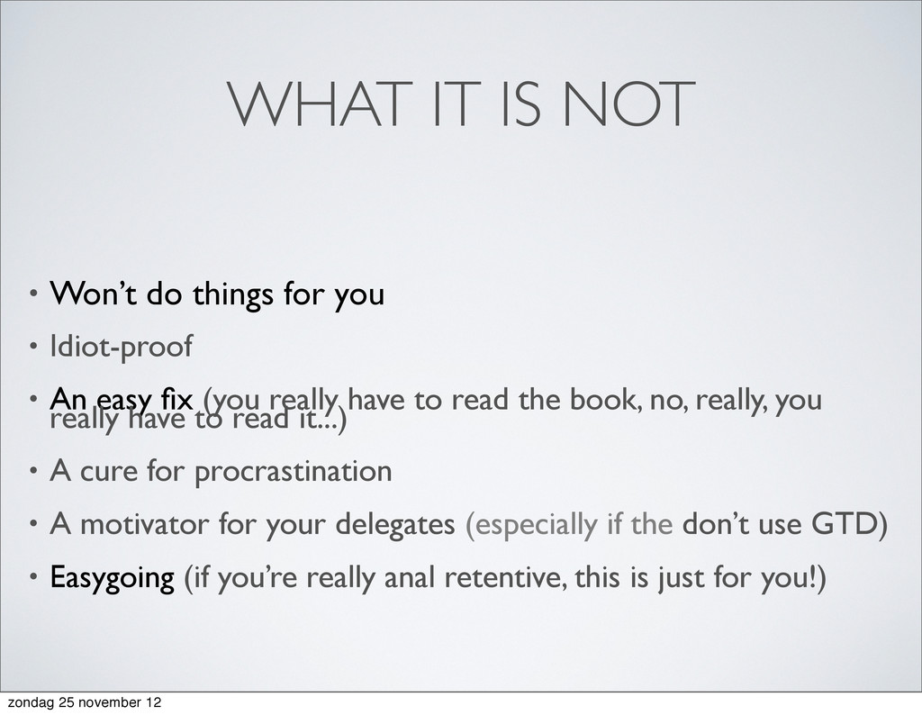 WHAT IT IS NOT • Won't do things for you • Idio...