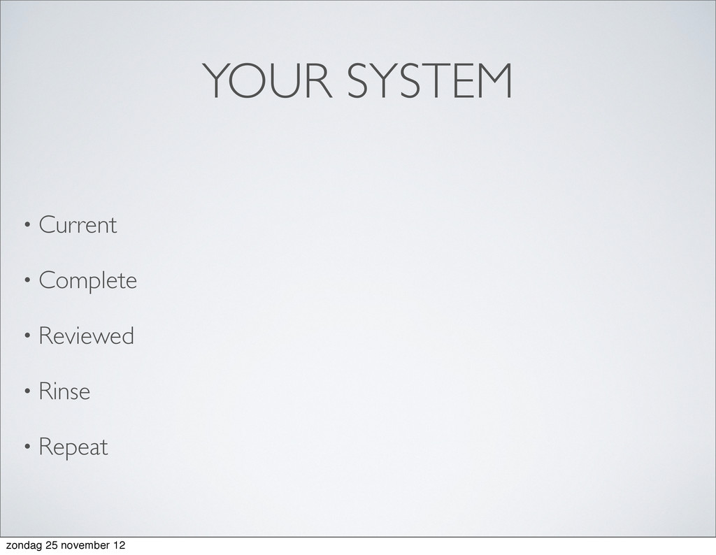 YOUR SYSTEM • Current • Complete • Reviewed • R...