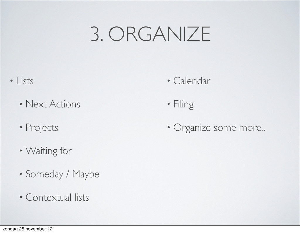 3. ORGANIZE • Lists • Next Actions • Projects •...