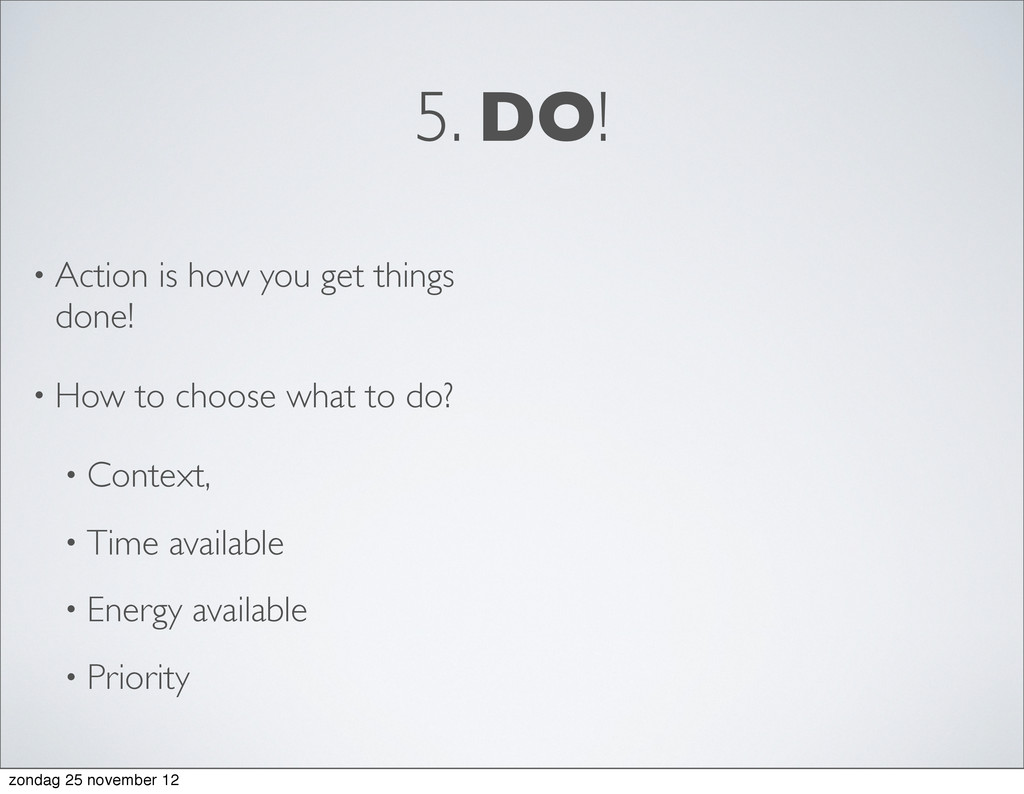 5. DO! • Action is how you get things done! • H...