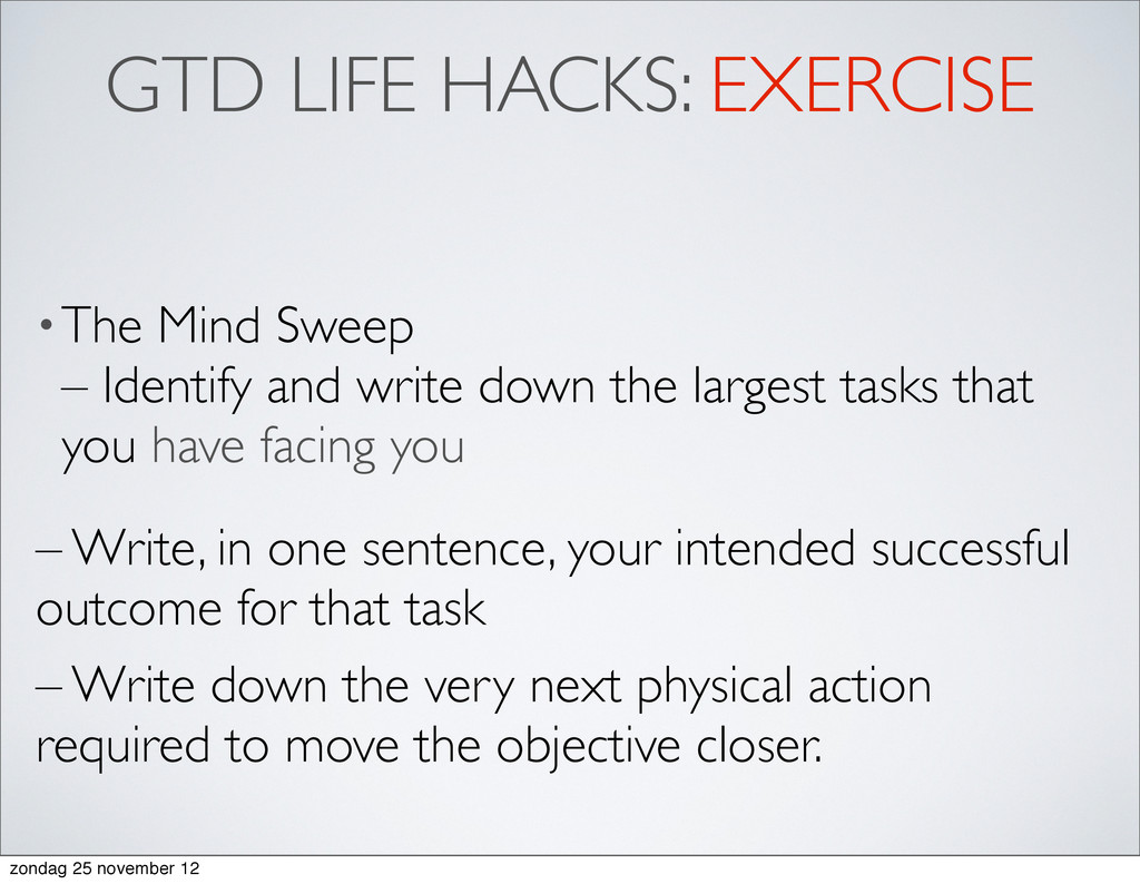 GTD LIFE HACKS: EXERCISE •The Mind Sweep – Iden...