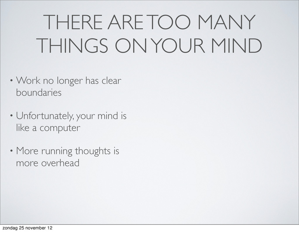 THERE ARE TOO MANY THINGS ON YOUR MIND • Work n...