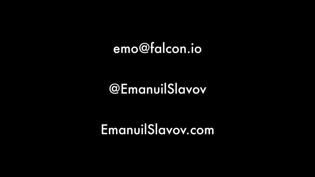 emo@falcon.io @EmanuilSlavov EmanuilSlavov.com