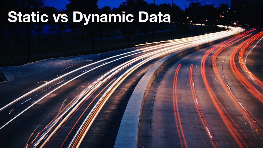 Static vs Dynamic Data