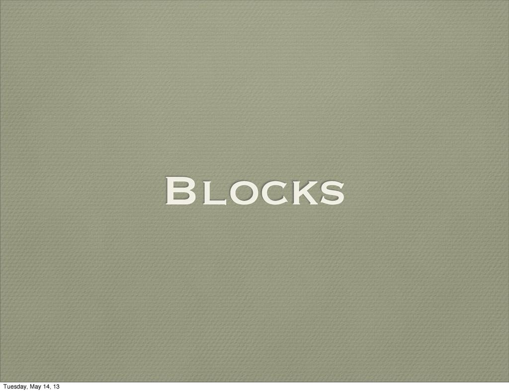 Blocks Tuesday, May 14, 13