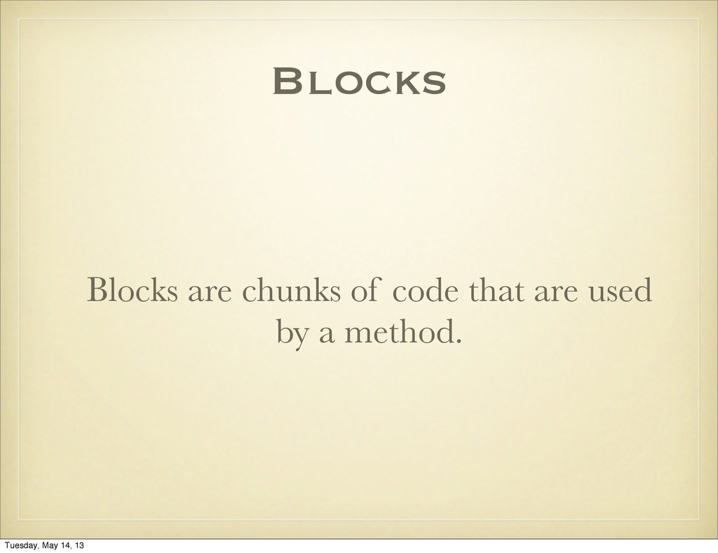 Blocks Blocks are chunks of code that are used ...