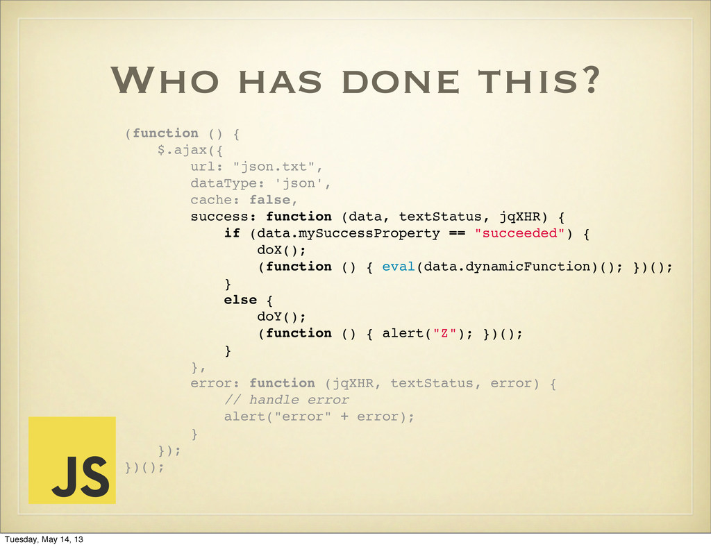 Who has done this? (function () { $.ajax({ url:...