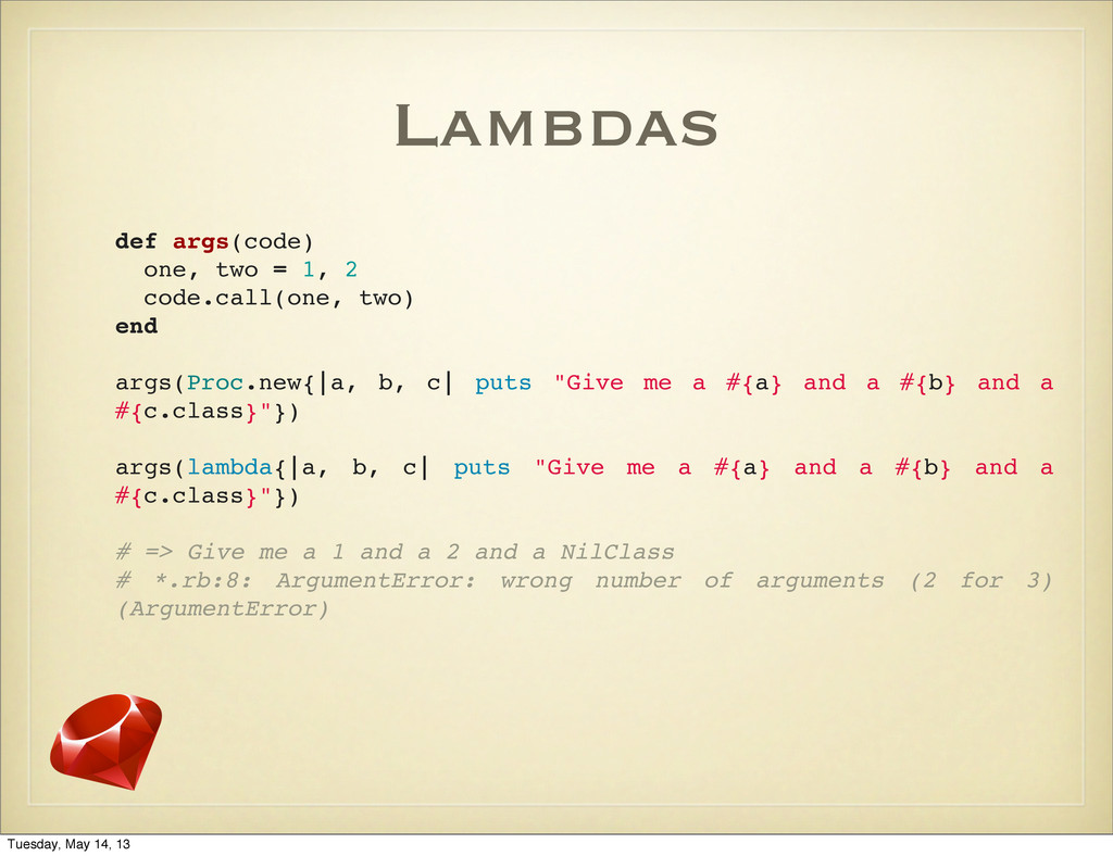 Lambdas def args(code) one, two = 1, 2 code.cal...