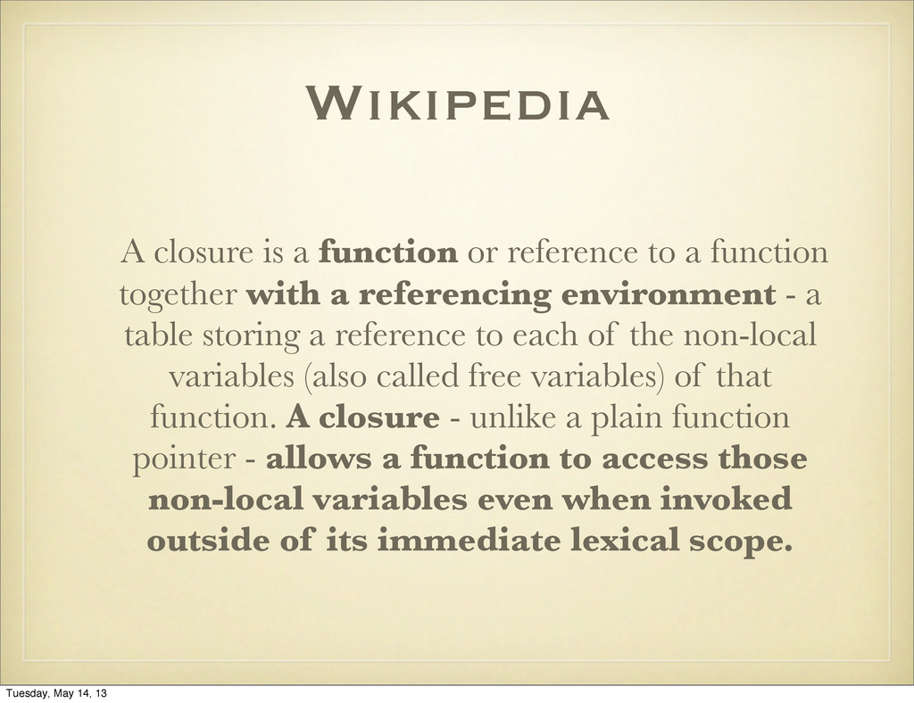 Wikipedia A closure is a function or reference ...