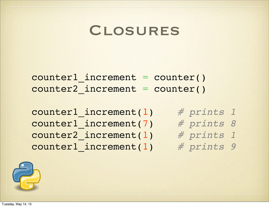 Closures counter1_increment = counter() counter...