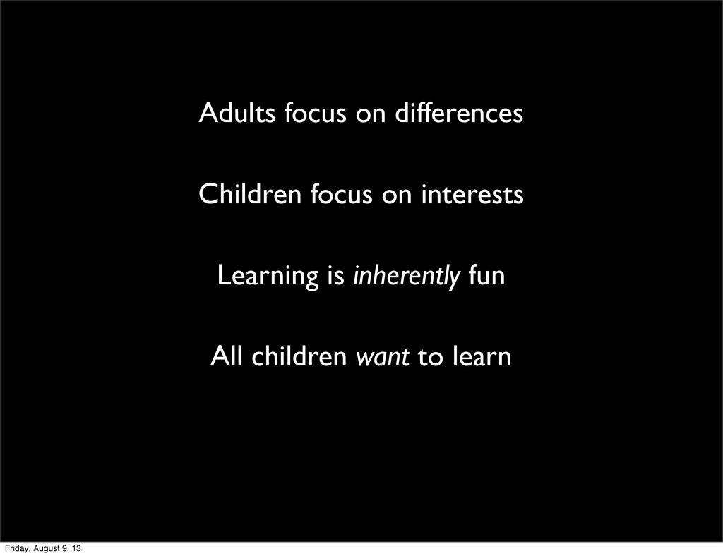 Adults focus on differences Children focus on i...