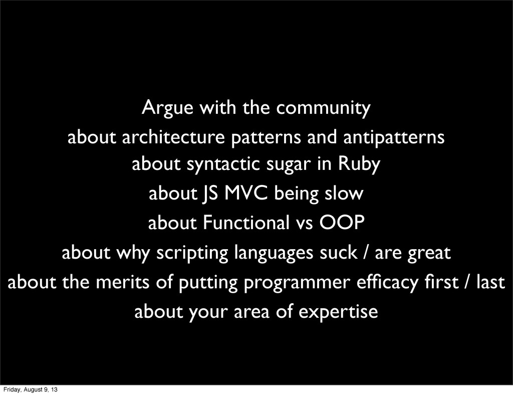 Argue with the community about JS MVC being slo...