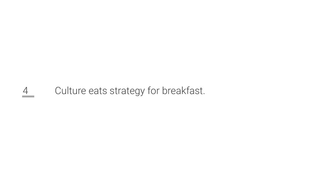 4 Culture eats strategy for breakfast.