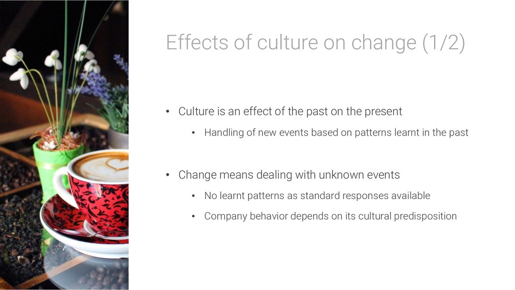 Effects of culture on change (1/2) • Culture is...