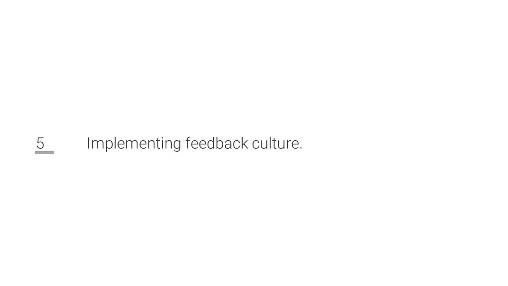 5 Implementing feedback culture.
