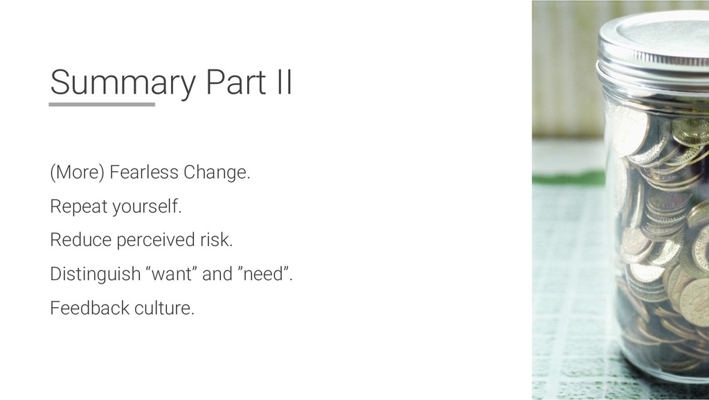 Summary Part II (More) Fearless Change. Repeat ...