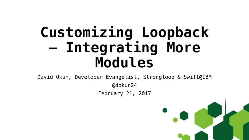 Customizing Loopback – Integrating More Modules...