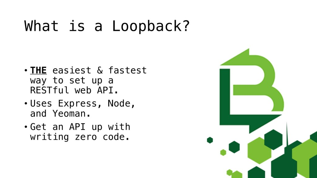 What is a Loopback? • THE easiest & fastest way...