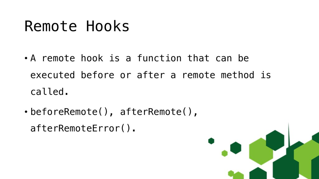 Remote Hooks • A remote hook is a function that...