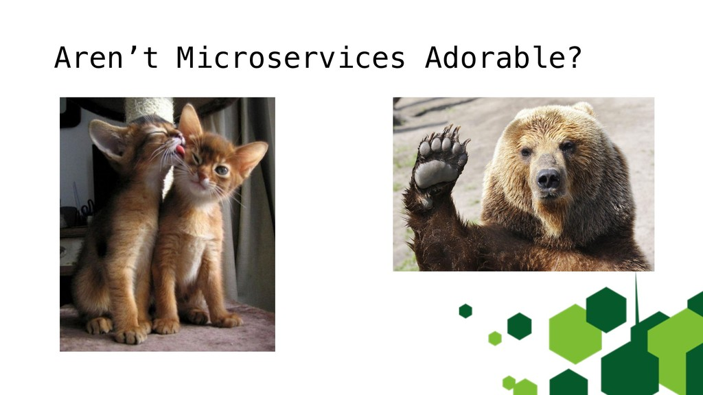 Aren't Microservices Adorable?