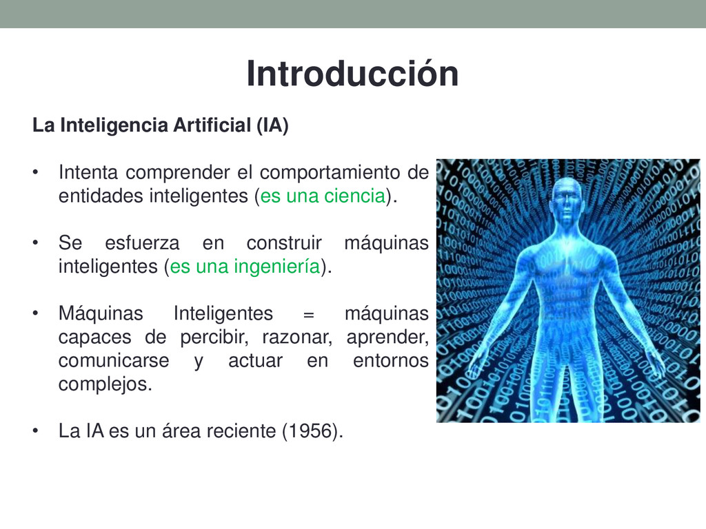 Introducción La Inteligencia Artificial (IA) • ...