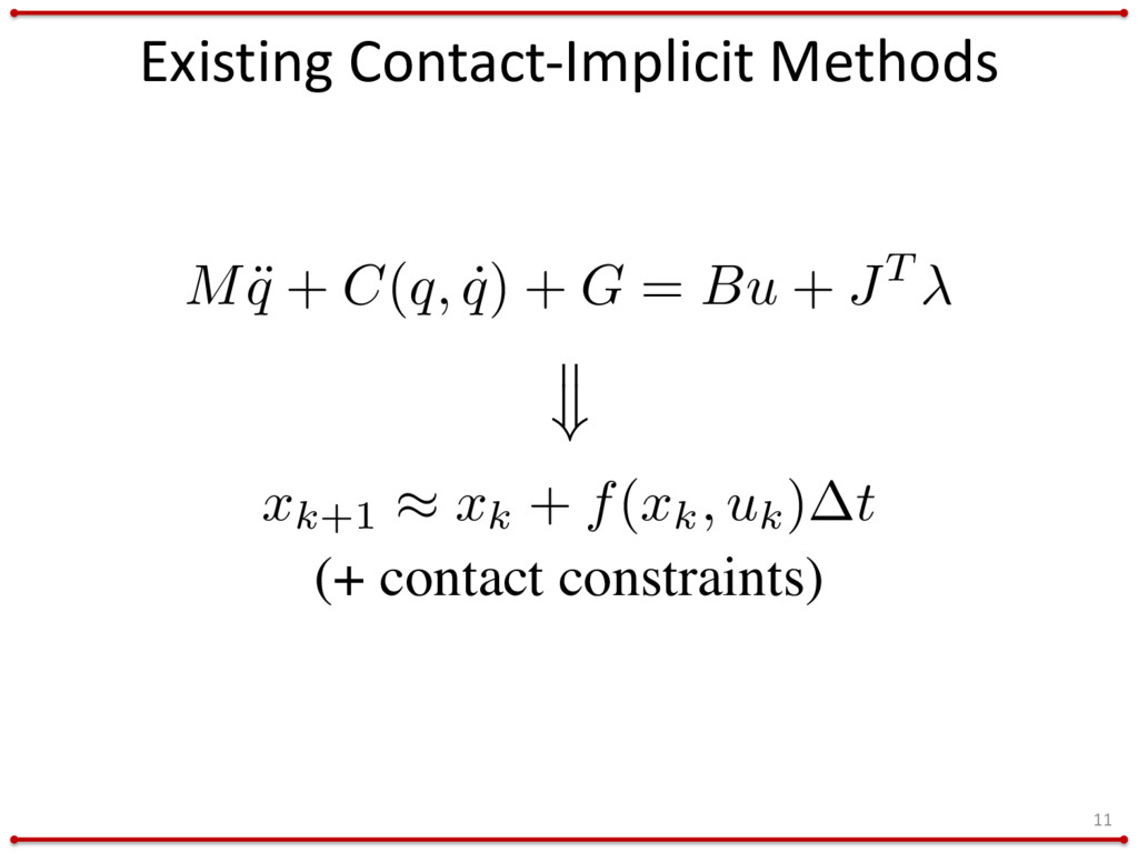 Existing Contact-Implicit Methods 11 (+ contact...