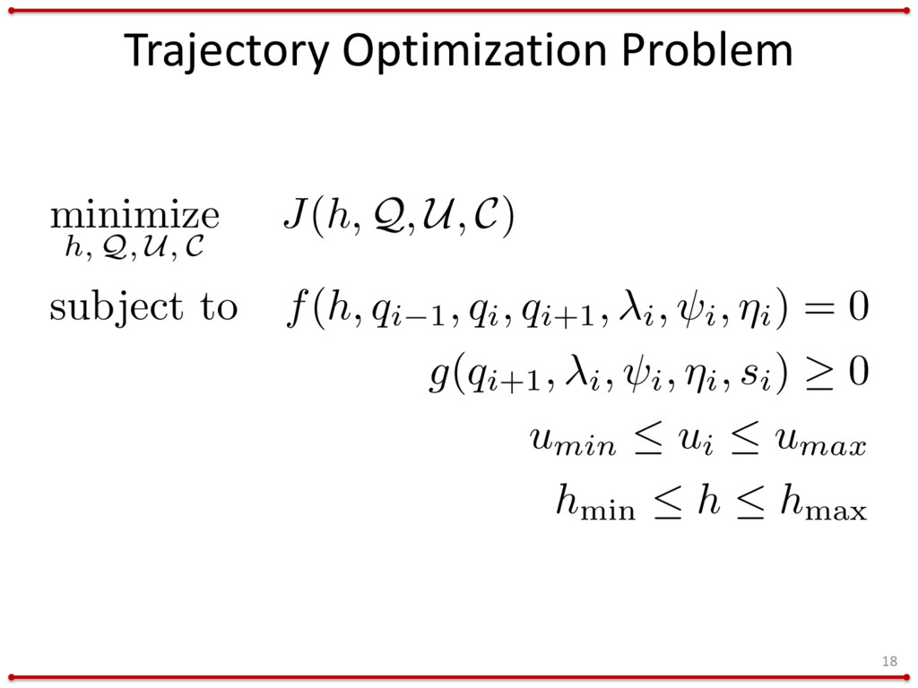 Trajectory Optimization Problem 18 minimize h, ...