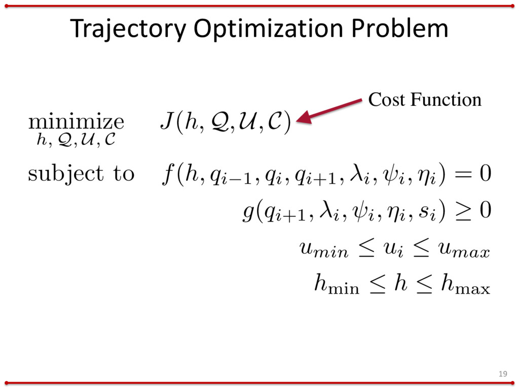 Trajectory Optimization Problem 19 minimize h, ...