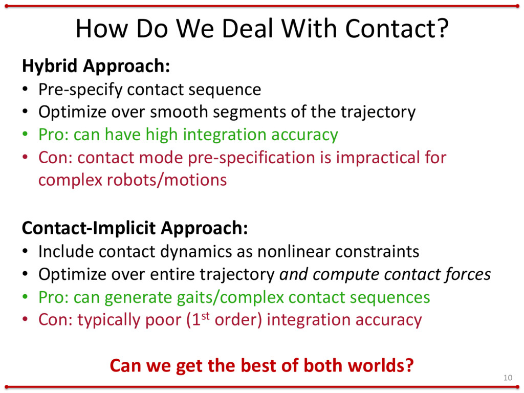 How Do We Deal With Contact? 10 Hybrid Approach...