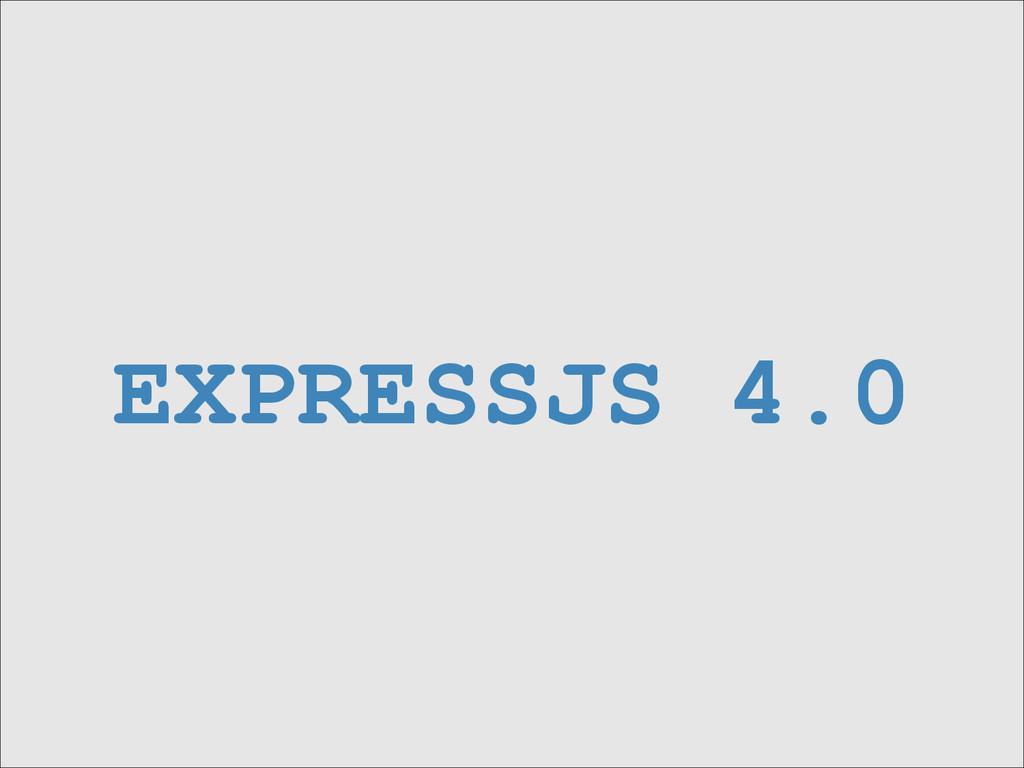 EXPRESSJS 4.0