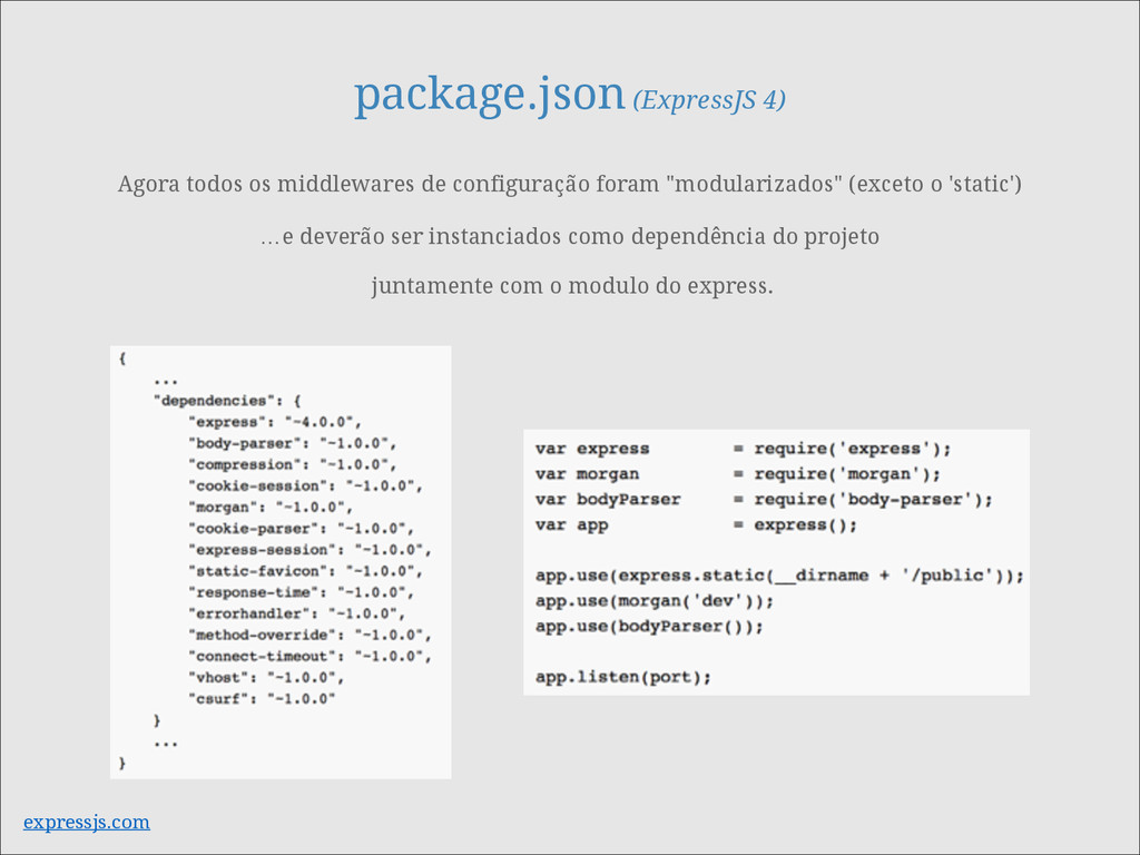 package.json (ExpressJS 4) Agora todos os middl...
